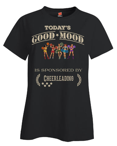 Todays Good Mood Is Sponsored By Cheerleading - Ladies T Shirt - Cool Jerseys - 1
