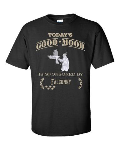 Todays Good Mood Is Sponsored By Falconry - Unisex Tshirt S-Black- Cool Jerseys - 1