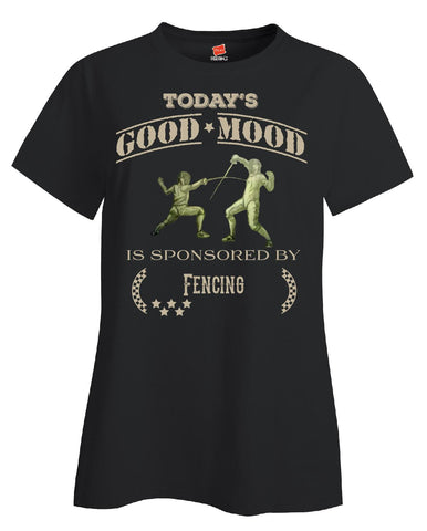 Todays Good Mood Is Sponsored By Fencing - Ladies T Shirt - Cool Jerseys - 1