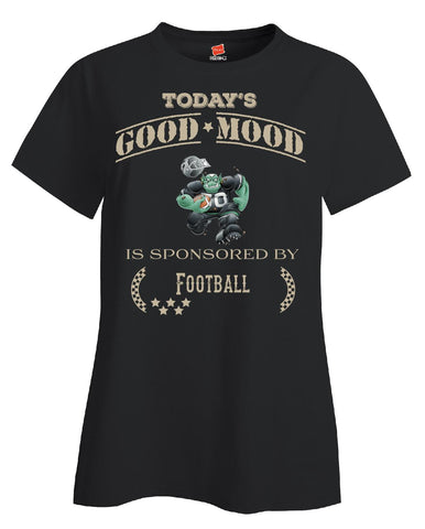 Todays Good Mood Is Sponsored By Football - Ladies T Shirt - Cool Jerseys - 1