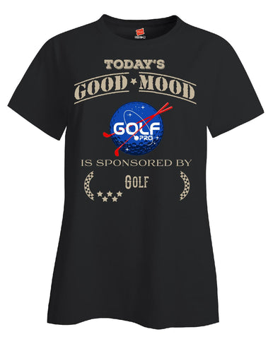 Todays Good Mood Is Sponsored By Golf - Ladies T Shirt - Cool Jerseys - 1