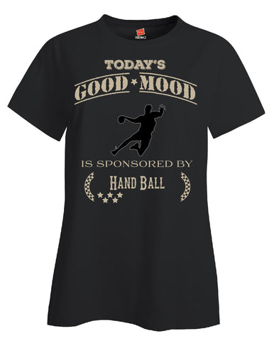 Todays Good Mood Is Sponsored By Hand Ball - Ladies T Shirt S-Black- Cool Jerseys - 1