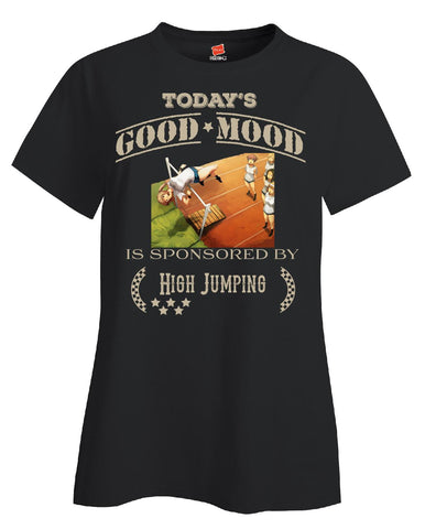 Todays Good Mood Is Sponsored By High Jumping - Ladies T Shirt S-Black- Cool Jerseys - 1