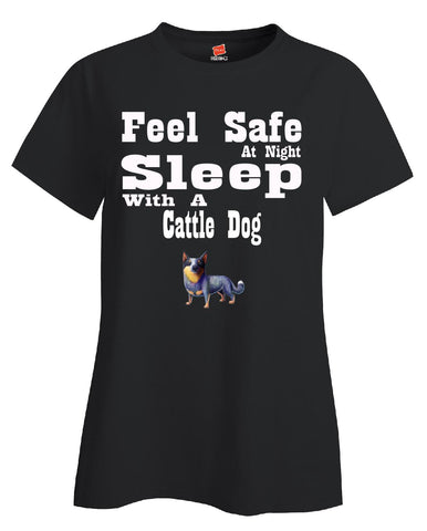 Feel Safe At Night Sleep With A Cattle Dog - Ladies T Shirt - Cool Jerseys - 1