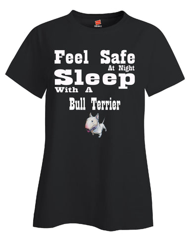 Feel Safe At Night Sleep With A Bull Terrier - Ladies T Shirt - Cool Jerseys - 1