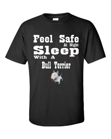 Feel Safe At Night Sleep With A Bull Terrier - Unisex Tshirt S-Black- Cool Jerseys - 1