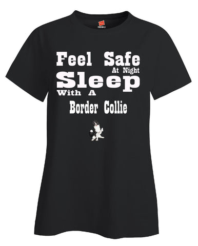 Feel Safe At Night Sleep With A Border Collie - Ladies T Shirt - Cool Jerseys - 1