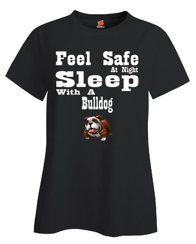 Feel Safe At Night Sleep With A Bulldog - Ladies T Shirt S-Black- Cool Jerseys - 1