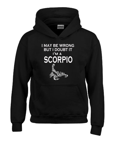 I May Be Wrong I Doubt It Im Scorpio Zodiac Signs Horoscope - Hoodie S-Black- Cool Jerseys - 1