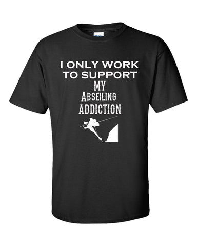 I Only Work To Support My Abseiling Addiction - Unisex Tshirt S-Black- Cool Jerseys - 1