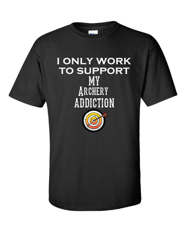 I Only Work To Support My Archery Addiction - Unisex Tshirt - Cool Jerseys - 1