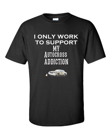 I Only Work To Support My Autocross Addiction - Unisex Tshirt S-Black- Cool Jerseys - 1