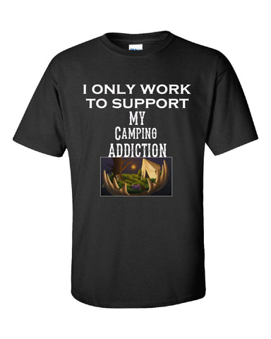 I Only Work To Support My Camping Addiction - Unisex Tshirt S-Black- Cool Jerseys - 1