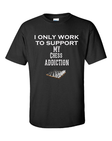 I Only Work To Support My Chess Addiction - Unisex Tshirt - Cool Jerseys - 1