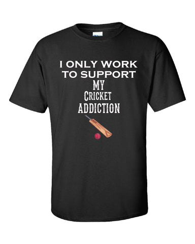 I Only Work To Support My Cricket Addiction - Unisex Tshirt S-Black- Cool Jerseys - 1