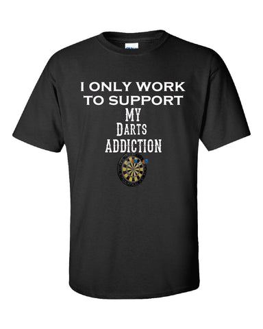 I Only Work To Support My Darts Addiction - Unisex Tshirt S-Black- Cool Jerseys - 1