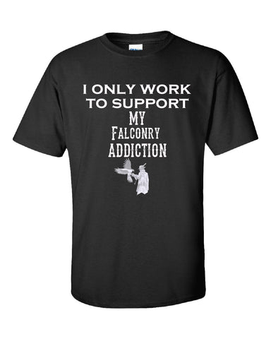 I Only Work To Support My Falconry Addiction - Unisex Tshirt S-Black- Cool Jerseys - 1