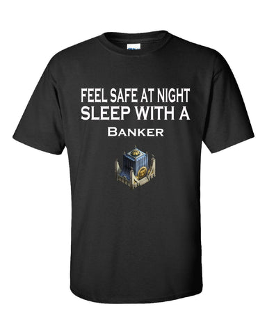 Feel Safe At Night Sleep With A Banker - Unisex Tshirt S-Black- Cool Jerseys - 1