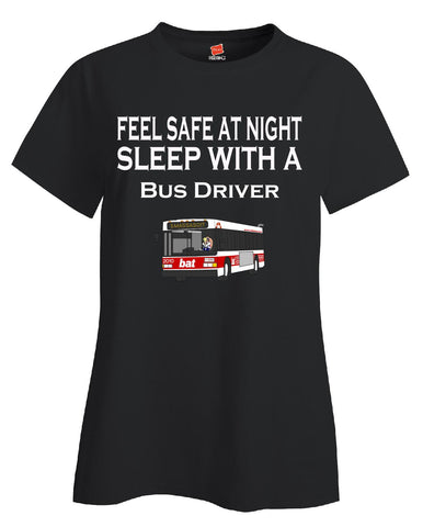 Feel Safe At Night Sleep With A Bus Driver - Ladies T Shirt - Cool Jerseys - 1