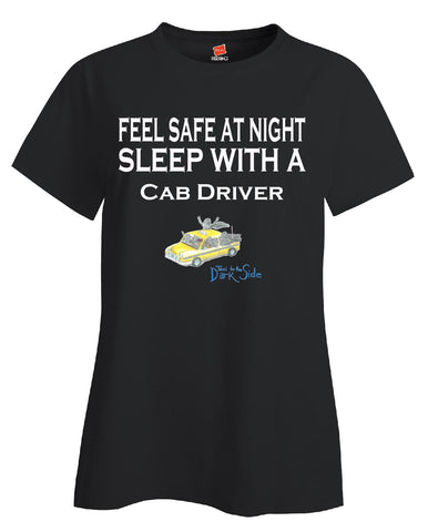 Feel Safe At Night Sleep With A Cab Driver - Ladies T Shirt - Cool Jerseys - 1
