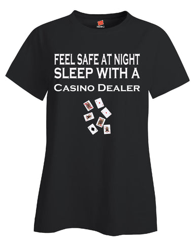 Feel Safe At Night Sleep With A Casino Dealer - Ladies T Shirt S-Black- Cool Jerseys - 1