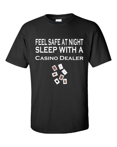 Feel Safe At Night Sleep With A Casino Dealer - Unisex Tshirt S-Black- Cool Jerseys - 1