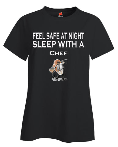 Feel Safe At Night Sleep With A Chef - Ladies T Shirt S-Black- Cool Jerseys - 1