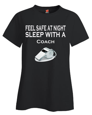 Feel Safe At Night Sleep With A Coach - Ladies T Shirt S-Black- Cool Jerseys - 1