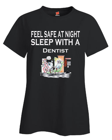 Feel Safe At Night Sleep With A Dentist - Ladies T Shirt S-Black- Cool Jerseys - 1