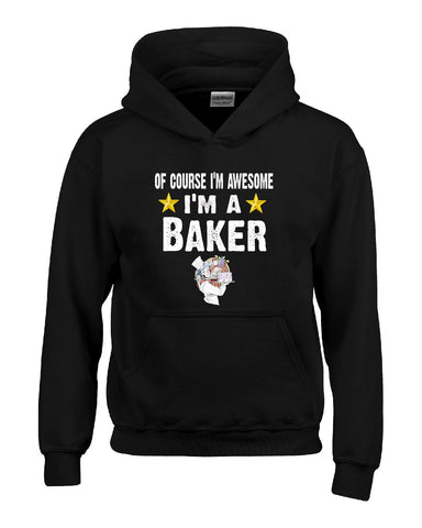 Of Course Im Awesome Im A Baker Funny Sarcastic - Hoodie S-Black- Cool Jerseys - 1