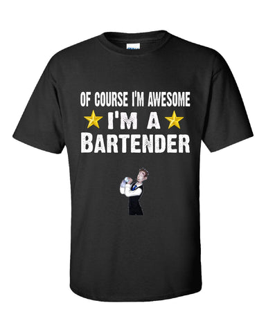 Of Course Im Awesome Im A Bartender Funny Sarcastic - Unisex Tshirt S-Black- Cool Jerseys - 1