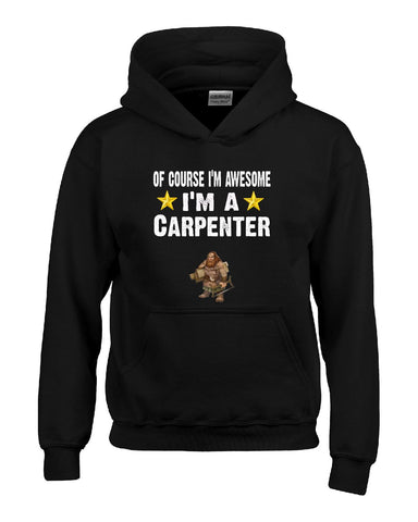 Of Course Im Awesome Im A Carpenter Funny Sarcastic - Hoodie S-Black- Cool Jerseys - 1