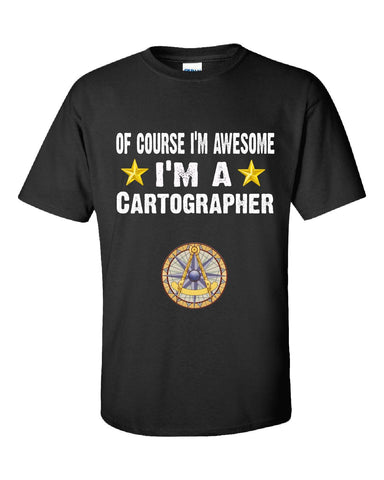 Of Course Im Awesome Im A Cartographer Funny Sarcastic - Unisex Tshirt S-Black- Cool Jerseys - 1