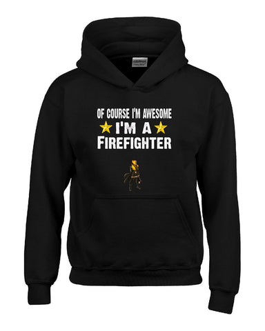 Of Course Im Awesome Im A Firefighter Funny Sarcastic - Hoodie S-Black- Cool Jerseys - 1