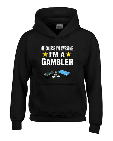 Of Course Im Awesome Im A Gambler Funny Sarcastic - Hoodie S-Black- Cool Jerseys - 1