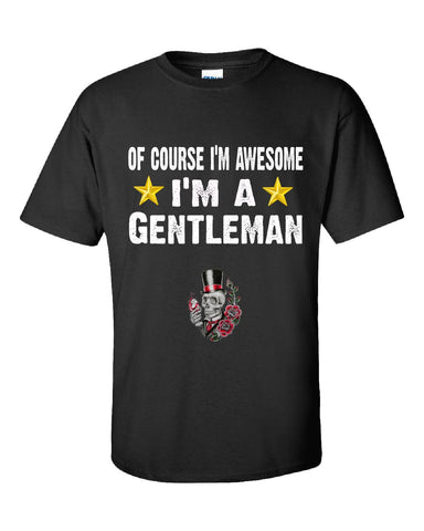 Of Course Im Awesome Im A Gentleman Funny Sarcastic - Unisex Tshirt S-Black- Cool Jerseys - 1