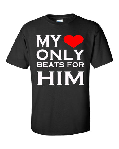 My Heart Only Beats For Him Couples Valentines Gift - Unisex Tshirt S-Black- Cool Jerseys - 1