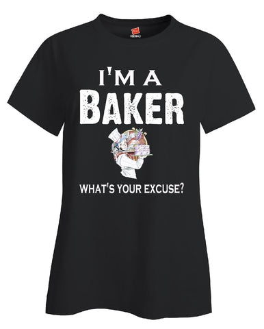 Im A Baker - What's Your Excuse Funny & Sarcastic - Ladies T-Shirt S-Black- Cool Jerseys - 1