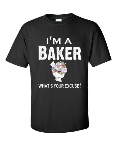 Im A Baker - What's Your Excuse Funny & Sarcastic - Unisex Tshirt S-Black- Cool Jerseys - 1
