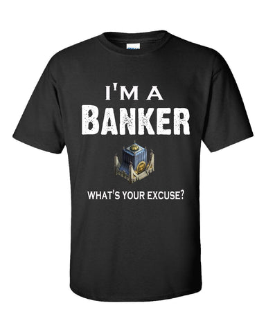 Im A Banker - What's Your Excuse Funny & Sarcastic - Unisex Tshirt S-Black- Cool Jerseys - 1