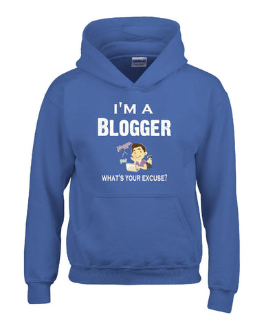 Im A Blogger - What's Your Excuse Funny & Sarcastic - Hoodie S-Royal- Cool Jerseys - 1