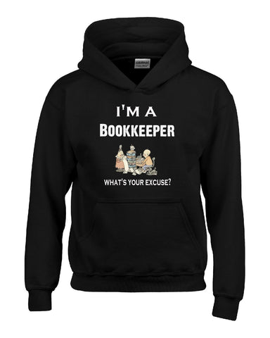 Im A Bookkeeper - What's Your Excuse Funny & Sarcastic - Hoodie S-Black- Cool Jerseys - 1