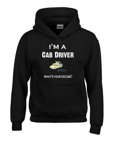 Im A Cab Driver - What's Your Excuse Funny & Sarcastic - Hoodie S-Black- Cool Jerseys - 1
