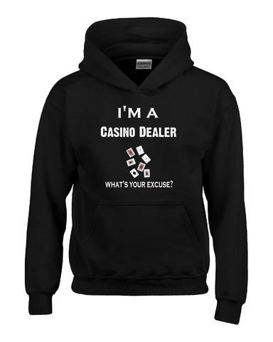 Im A Casino Dealer - What's Your Excuse Funny & Sarcastic - Hoodie S-Black- Cool Jerseys - 1