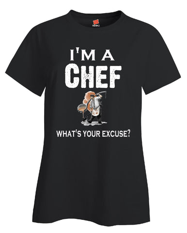 Im A Chef - What's Your Excuse Funny & Sarcastic - Ladies T-Shirt S-Black- Cool Jerseys - 1