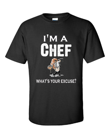 Im A Chef - What's Your Excuse Funny & Sarcastic - Unisex Tshirt S-Black- Cool Jerseys - 1