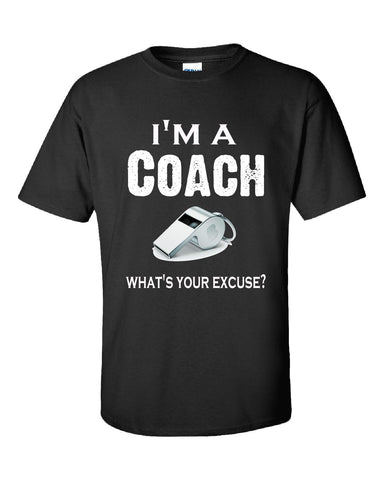 Im A Coach - What's Your Excuse Funny & Sarcastic - Unisex Tshirt S-Black- Cool Jerseys - 1