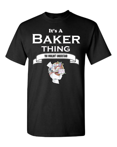 It's a Baker Thing- You Wouldnt Understand- Funny - Unisex Tshirt - Cool Jerseys - 1