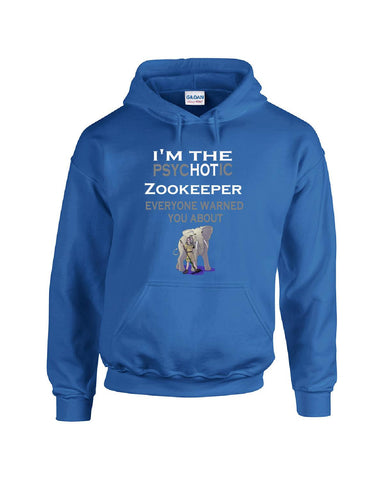 I'm The PsycHOTic Zookeeper Everyone Warned You About - Hoodie S-Royal- Cool Jerseys - 1