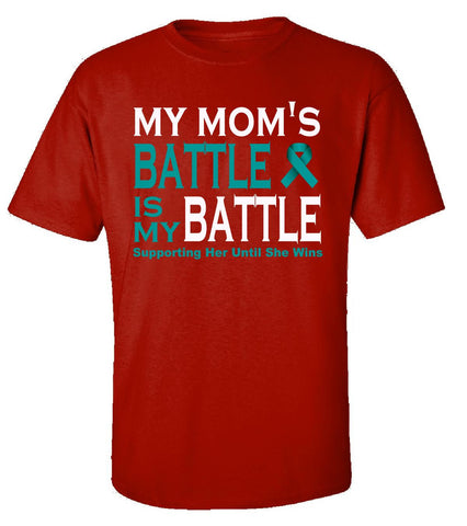 Ovarian Cancer My Moms Battle Is My Battle - Health - Unisex Tshirt S-Red- Cool Jerseys - 1